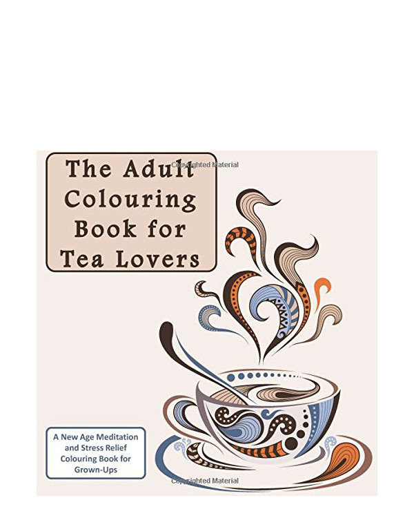 The Adult Colouring Book for Tea Lovers